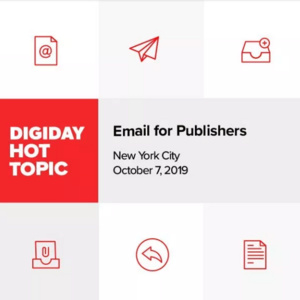 Digiday Hot Topic: Email for Publishers