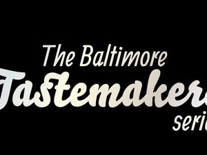 The Baltimore Tastemakers Series, interview & comedy show