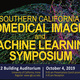 Southern California Biomedical Imaging and Machine Learning Symposium