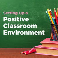 Setting Up a Positive Classroom Enviroment – Heart of Missouri RPDC