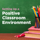 Setting Up a Positive Classroom Enviroment – Heart of Missouri RPDC