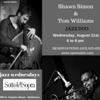 JAZZ WEDNESDAYS - SHAWN SIMON & TOM WILLIAMS JAZZ DUO