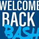 Welcome Back Bash