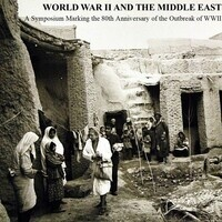 World War II and The Middle East, A Symposium Marking the 80th Anniversary of the Outbreak of WWII