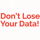 Don't Lose Your Data! Data Management for the New Researcher