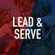 Get to Know Lead & Serve