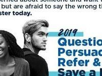 Question Persuade Refer (QPR) and Save a Life