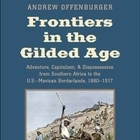 """Frontiers in the Gilded Age"": In Conversation with Andrew Offenburger (USC ICW)"
