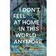 Exhibition | I Don't Feel at Home in This World Anymore