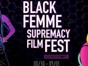 2019 BLACK FEMME SUPREMACY FESTIVAL