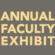 Annual Faculty Exhibition: Opening Reception