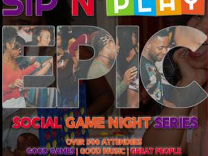 Sip N Play Epic Social Game Night Series by #RaiseNationBaltimore