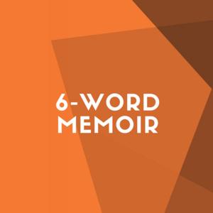 6-Word Memoirs