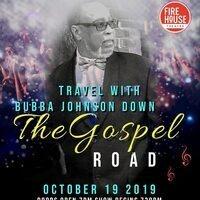 Bubba Johnson Presents THE GOSPEL ROAD