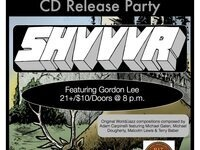 Shvvvr CD Release Party with Gordon Lee
