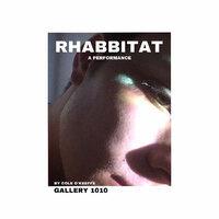 RHABBITAT: A Performance by Cole O'Keeffe