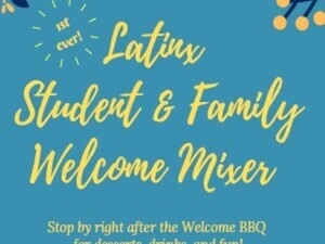 Latinx Student & Family Welcome Mixer