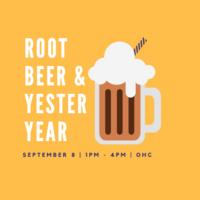 Root Beer & Yesteryear