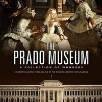 Great Art on Screen: The Prado Museum - A Collection of Wonders