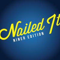 Nailed It: Niner Edition