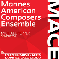 MACE (Mannes American Composers Ensemble) with Michael Repper, conductor