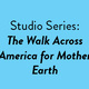 The Walk Across America For Mother Earth