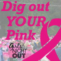 Girls' Night Out - Dig Out Your Pink