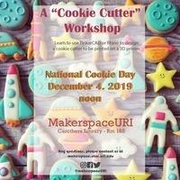 "A ""Cookie Cutter""  Workshop"