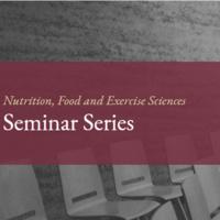 Nutrition, Food & Exercise Sciences Seminar Series