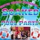 Soaked Pool Party by Sister Circle