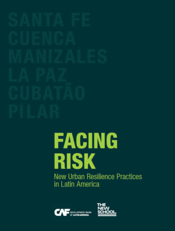 """Facing Risk: New Urban Resilience Practices in Latin America"" Book Presentation"