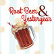 Root Beer and Yesteryear