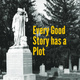 Every Good Story has a Plot