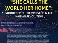 """She Calls The World Her Home:"" Sojourner Truth, Pinkster, & The Haitian Revolution"