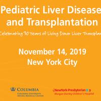 Pediatric Liver Disease and Transplantation: Celebrating 30 years of Living Donor Liver Transplants