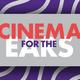 Cinema For The Ears