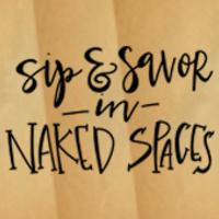 Sip & Savor in Naked Spaces