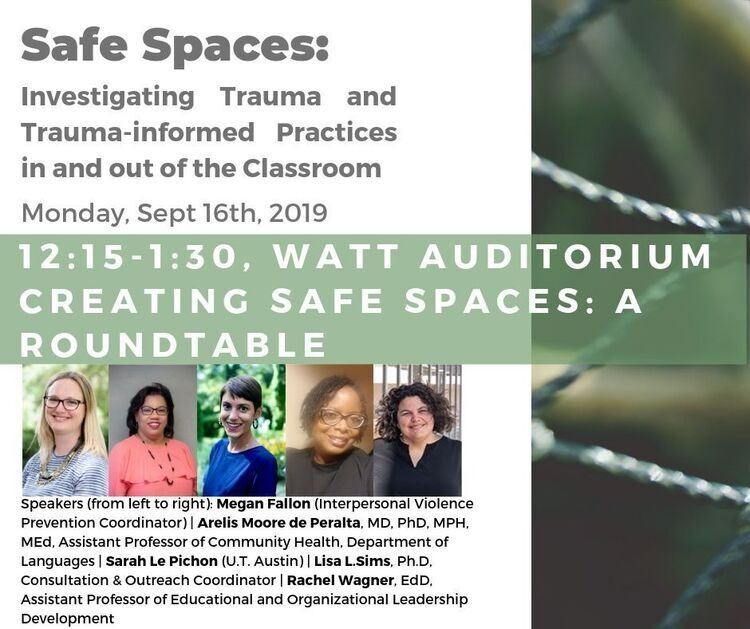 Safe Spaces: Investigating Trauma and Trauma-informed Practices in and out of the Classroom