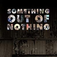 Documentary & Discussion: Something Out of Nothing