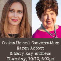 Cocktails and Conversation with Karen Abbott and Mary Kay Andrews