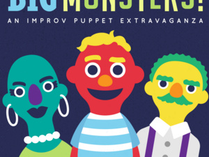 BIG Monsters! An Improv Puppet Extravaganza