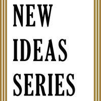 New Ideas Series
