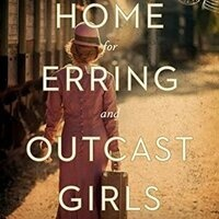 Friends of the Libraries: Julie Kibler, 'Home for Erring and Outcast Girls'