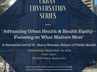 Urban Studies Conversations- Advancing Urban Health & Health Equity--Focusing on What Matters Most