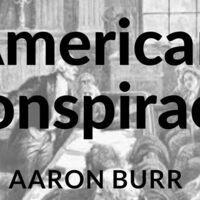 American Conspiracy: Aaron Burr