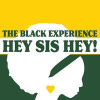 Hey Sis Hey! The Black Student Experience
