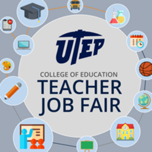 UTEP College of Education Fall 2019 Teacher Job Fair