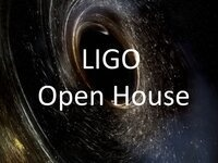 LIGO Open House