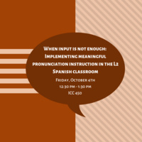 When input is not enough: Implementing meaningful pronunciation instruction in the L2 Spanish classroom
