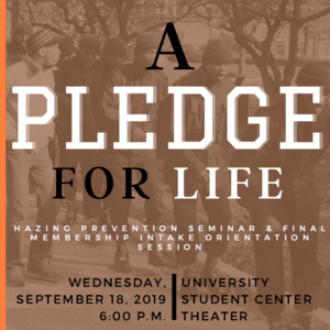A Pledge For Life: Anti Hazing Seminar & Final Membership Intake Orientation Session